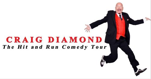 Craig Diamond's Hit and Run Comedy Tour!